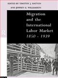 Migration and the International Labor Market, 1850-1939, , 0415107695