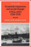 Economic Expansion and Social Change : England 1500-1700, Industry, Trade and Government, Clay, C. G. A., 0521277698