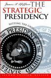 The Strategic Presidency 9780700607693