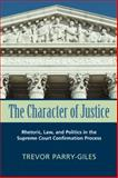 The Character of Justice, Trevor Parry-Giles, 0870137697