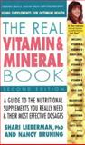 The Real Vitamin and Mineral Book, Shari Lieberman and Nancy Pauline Bruning, 0895297698