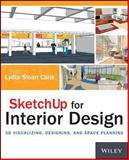 SketchUp for Interior Design, Lydia Cline, 1118627695