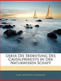 Ueber Die Bedeutung Des Causalprinceps in Der Naturwissen Schaft, Carl Sebastian Cornelius, 1143757696