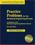 Practice Problems for the Mechanical Engineering PE Exam : A Companion to the Mechanical Engineering Reference Manual, Lindeburg, Michael R., 188857769X