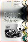 Domestication of Media and Technology, Berker, Thomas and Punie, Yves, 0335217699