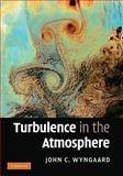 Turbulence in the Atmosphere, Wyngaard, John C., 0521887690
