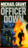 Officer Down, Michael Grant, 0553567691