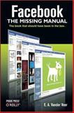 Facebook : The Missing Manual, Veer, E. A. Vander, 0596517696