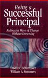 Being a Successful Principal : Riding the Wave of Change Without Drowning, Schumaker, David R. and Sommers, William A., 0803967691