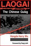 Laogai - The Chinese Gulag, Hongda Harry Wu, 081331769X