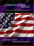 Constitutional Values : Governmental Power and Individual Freedoms, Hall, Daniel E. and Feldmeier, John P., 0131717693