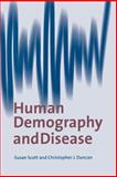 Human Demography and Disease, Scott, Susan and Duncan, C. J., 0521017696