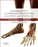 Management of Chronic Conditions in the Foot and Lower Leg, , 0702047694