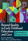 Beyond Quality in Early Childhood and Care : Postmodern Perspectives, Dahlberg, Gunilla and Moss, Peter, 0750707690