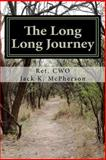 The Long Long Journey, C. W. O. Jack McPherson, 1466337699