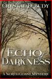 Echo of Darkness, Crystal Budy, 1477467696