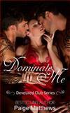 Dominate Me, Paige Matthews, 1499247699