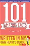 Written in My Own Heart's Blood - 101 Amazing Facts, G. Whiz, 1500437697