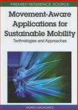 Movement-Aware Applications for Sustainability Mobility : Technologies and Approaches, Monica Wachowicz, 1615207694