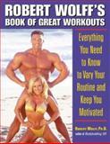 Robert Wolff's Book of Great Workouts, Robert Wolff, 0809297698