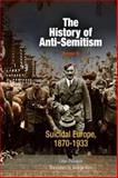The History of Anti-Semitism Vol. 4 : Suicidal Europe, 1870-1933, Poliakov, Leon, 0812237692