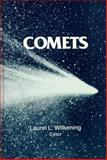 Comets, Wilkening, Laurel L. and Matthews, Mildred Shapley, 0816507694