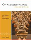 Conversacion y Repaso : Intermediate Spanish, Sandstedt, Lynn A. and Kite, Ralph, 083845769X