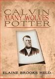 Calvin Many Wolves Potter, Elaine Brooks Held, 1477147691