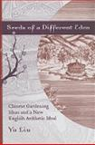 Seeds of a Different Eden : Chinese Gardening Ideas and a New English Aesthetic Ideal, Liu, Yu, 1570037698