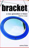 Bracket : A New Generation in Fiction, Feeny, Penny, 1857547691