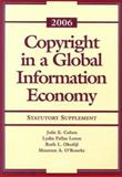 Copyright in a Global Information Economy 2006 : Statutory Supplement, Cohen, Julie E. and Loren, Lydia P., 0735557691