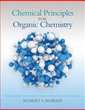 Chemical Principles for Organic Chemistry, Boikess, Robert, 1285457692