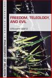 Freedom, Teleology, and Evil, Goetz, Stewart, 1441187693
