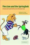 The Lion and the Springbok African Edition : Britain and South Africa since the Boer War, Hyam, Ronald and Henshaw, Peter, 052153769X