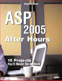 ASP 2005 after Hours : 10 Projects You'll Never Do at Work, Kent, Daniel, 0672327694