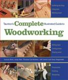 Taunton's Complete Illustrated Guide to Woodworking, Lonnie Bird, 1561587699