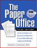 The Paper Office, Third Edition : Forms, Guidelines, and Resources to Make Your Practice Work Ethically, Legally, and Profitably, Zuckerman, Edward L., 1572307692
