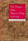 The Origins of the State in Italy, 1300-1600, , 0226437698