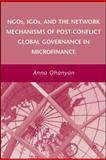 NGOs, IGOs, and the Network Mechanisms of Post-Conflict Global Governance in Microfinance, Ohanyan, Anna, 0230607691