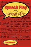 Speech Play and Verbal Art, Sherzer, Joel, 0292777698