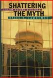Shattering the Myth : Islam Beyond Violence, Lawrence, Bruce B., 0691057699