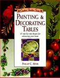 Painting and Decorating Tables, Phillip C. Myer, 0891347690