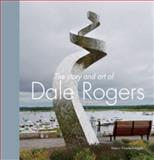 The Story and Art of Dale Rogers, Sherri Fowler-Nagle, 0976727692