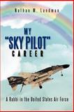 My Sky Pilot Career, Nathan M. Landman, 147971769X