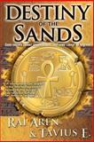 Destiny of the Sands, Rai Aren and Tavius E., 1481217690