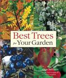 The Best Trees for Your Garden, Allen Paterson, 1552977692
