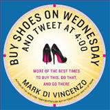 Buy Shoes on Wednesday and Tweet at 4:00, Mark Di Vincenzo, 006211770X