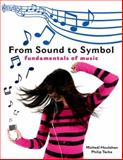 From Sound to Symbol : Fundamentals of Music, Houlahan, Micheál and Tacka, Philip, 0195327705