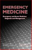 Emergency Medicine : Emergency and Acute Medicine - Diagnosis and Management, Brown, Anthony F. T. and Cadogan, Michael D., 0340927704