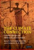 The Climate Connection : Climate Change and Modern Human Evolution, Hetherington, Renèe and Reid, Robert G. B., 0521197708